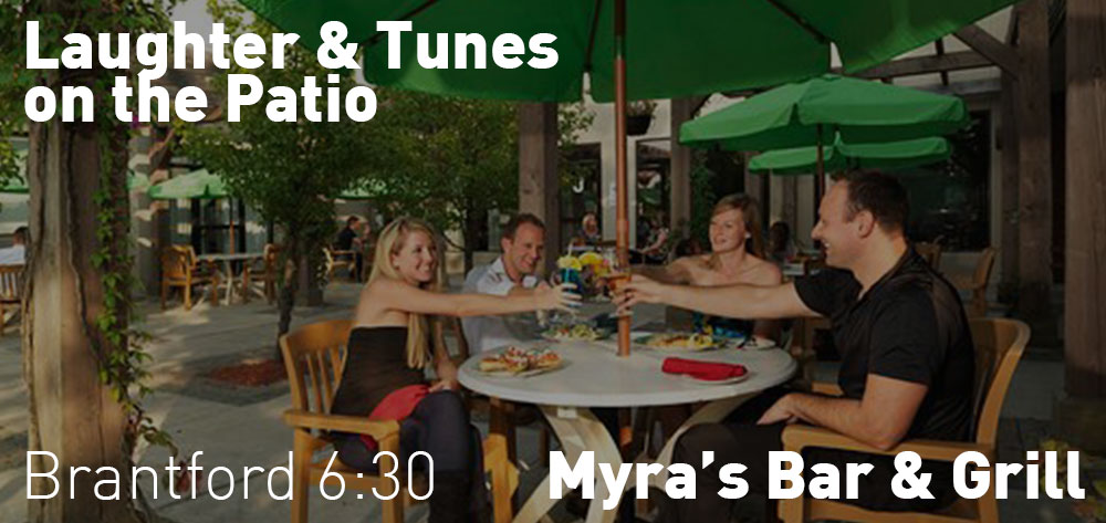 Laughter & Tunes on the Patio, Myra's Bar & Grill, Thurs. June 29, July 6,13,20 & 27, Aug. 3, 6:30pm