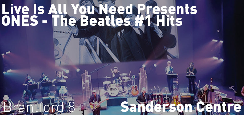 Live Is All You Need Presents ONES - The Beatles #1 Hits is on Friday October 25th at 8 PM at the Sanderson Centre!