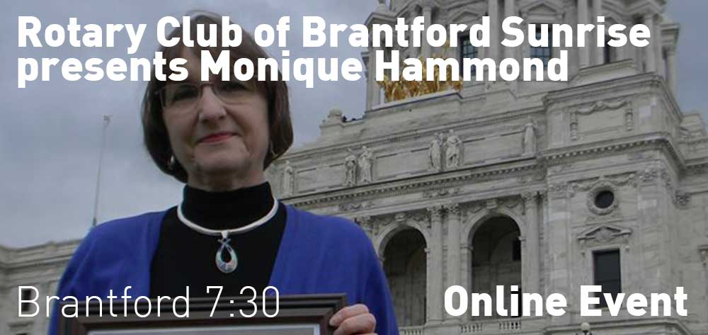 Guest Speaker: Monique Hammond, expert on hearing loss | Rotary Club of Brantford Sunrise Online | Wednesday, July 22, 2020 | 7:30am