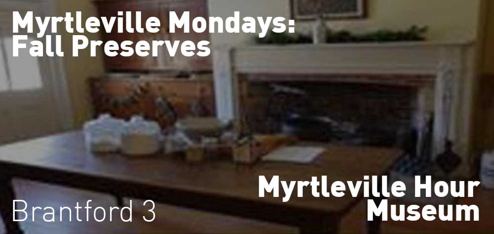Myrtleville Mondays: Fall Preserves | Myrtleville Hour Museum | Every Monday at 3pm