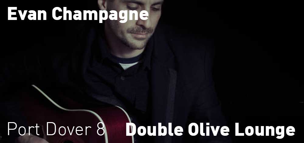 Evan Champagne | Double Olive Lounge | Saturday, February 24, 2018 | 8pm