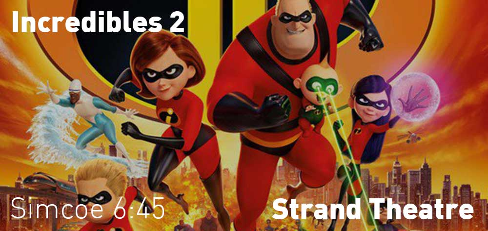 Incredibles 2 will be showing at the Strand Theatre this Friday, June 15 to Thursday, June 21, 2018