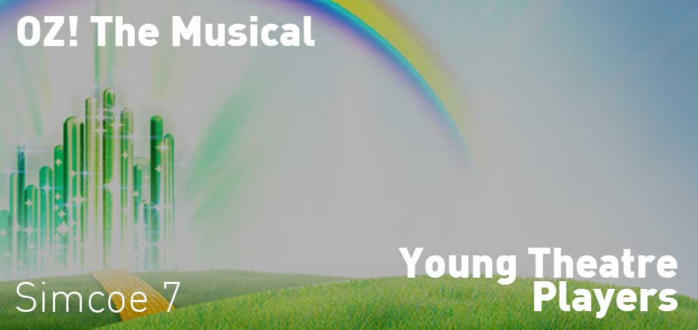 OZ! The Musical | Young Theatre Players | June 14 - June 24, 2018