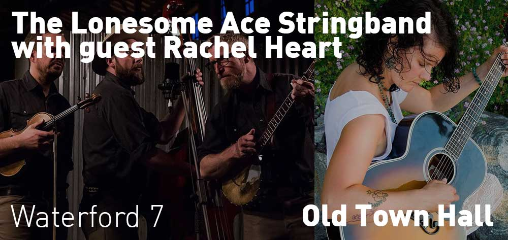 The Lonesome Ace Stringband with guest Rachel Heart | Old Town Hall | Friday, June 22, 2018 | 7pm