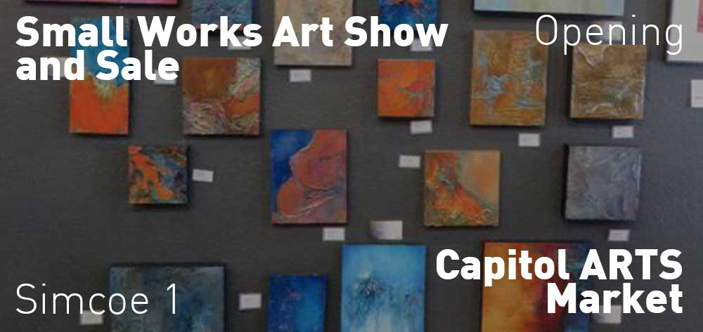 Small Works Art Show and Sale | Capitol ARTS Market | June 24 - August 7, 2018 | Opening is on Sunday, June 24, 2018 @ 1pm