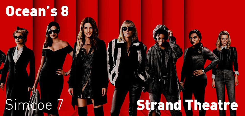 Ocean's 8 will be showing at the Strand Theatre from Friday, June 15 to Thursday, June 21, 2018