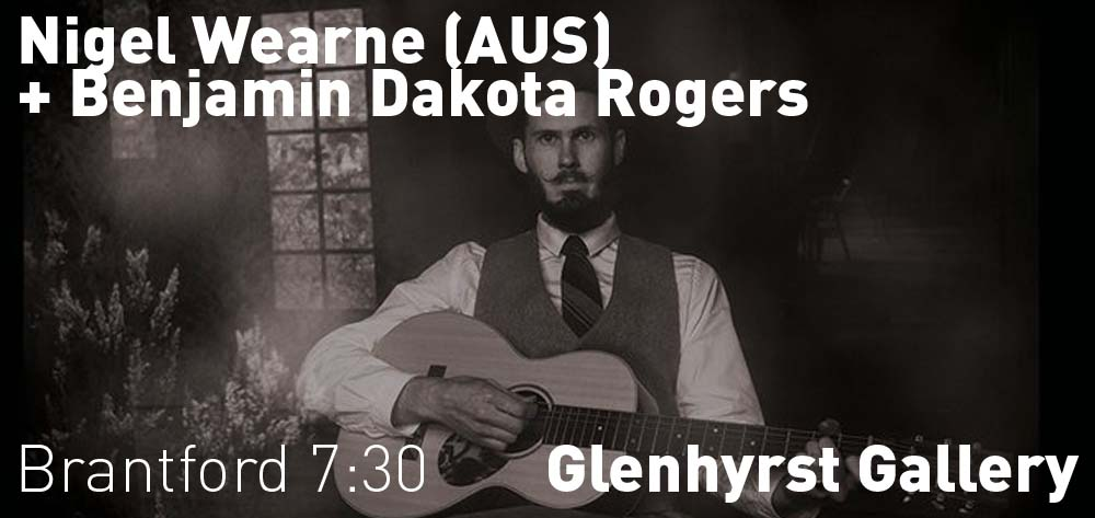 Nigel Wearne (AUS) + Benjamin Dakota Rogers are playing at the Glenhyrst Gallery on Saturday February 1st at 7:30 PM.