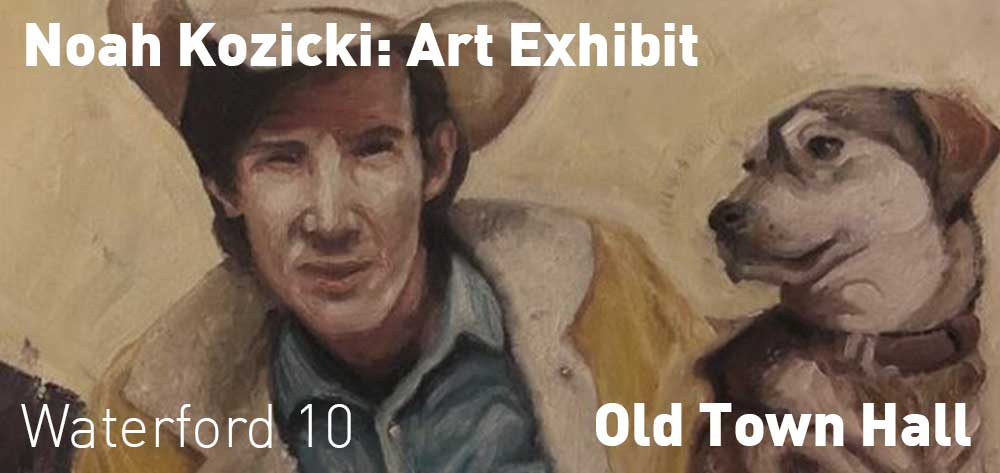 Noah Kozicki: Art Exhibit | Old Town Hall | July 6 - August 31, 2019 | Opening Reception: Sunday, July 7, 2019 @ 7pm