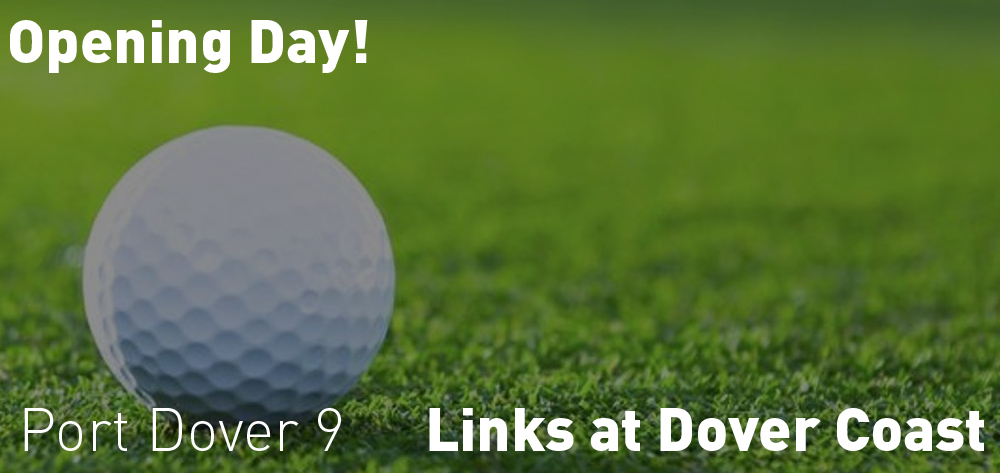 Saturday April 27th is the opening day for the Links at Dover Coast at 9 AM!
