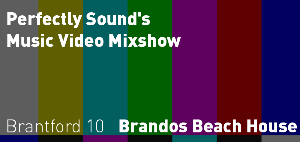 Brando's has the Perfectly Sound's Music Video Mixshow every Thursday at 10 PM