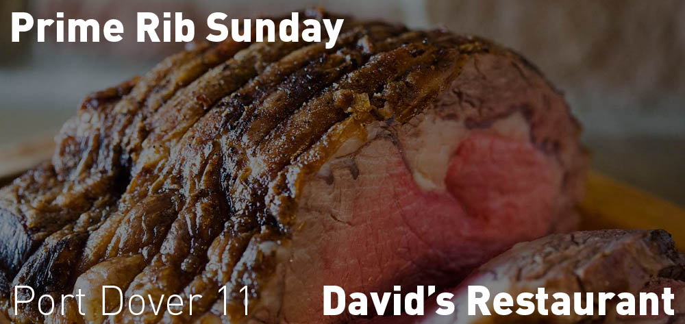 Every Sunday is Prime Rib Sunday at David's Restaurant from 11 - 9.