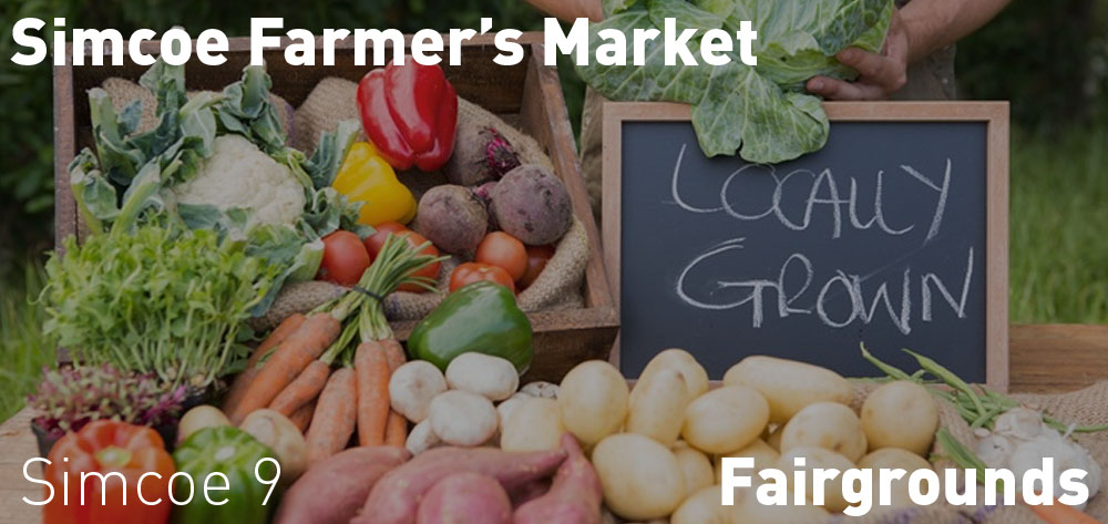 Simcoe Farmer's Market is open on Thursdays at the Fairground from 9 AM to 4 PM!