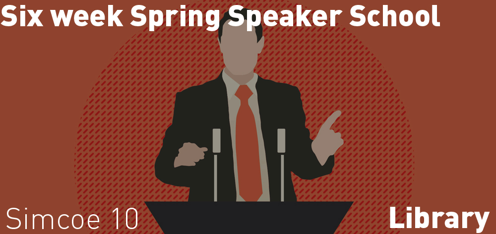 Six Week Speaker School is on at the Simcoe Public Library at 10 AM from April 14 - May 22nd.