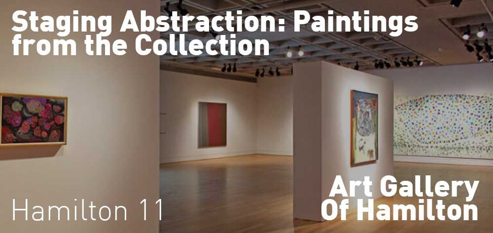 Staging Abstraction: Paintings from the Collection at the Art Gallery Of Hamilton. April 23, 2016 - February 19, 2018