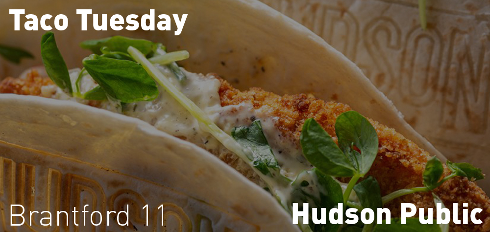Hudson Public has Taco Tuesday every Tuesday begining at 11am!