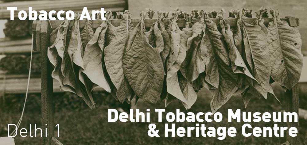 Tobacco Art | The Delhi Tobacco Museum & Heritage Centre | Tuesday, January 30 to Friday, December 14, 2018