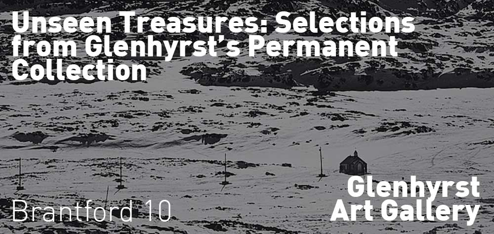 Unseen Treasures: Selections from Glenhyrst's Permanent Collection | Glenhyrst Art Gallery of Brant | May 26 - July 22, 2018