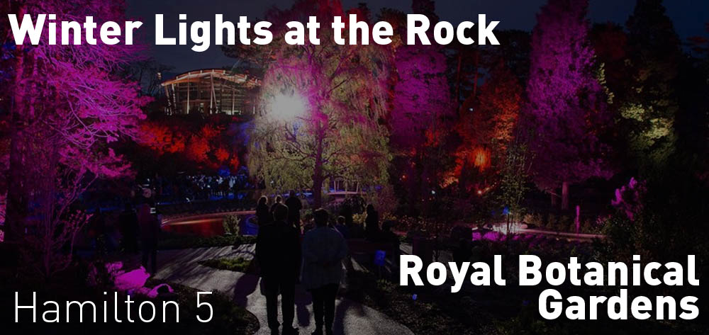 Winter Lights at the Rock are on on weekends from Friday November 17th until Saturday December 30th at the Royal Botanical Gardens at 5 PM!