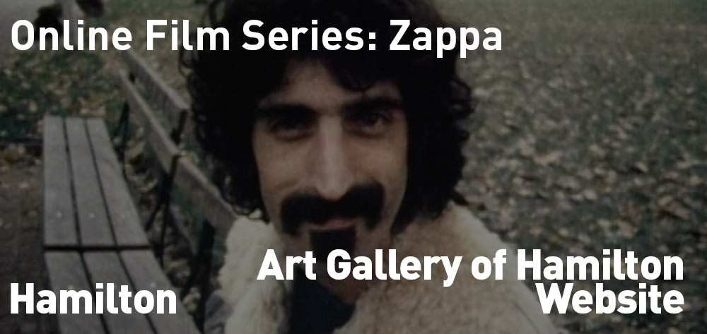 Online Film Series: Zappa is online at Art Gallery of Hamilton until February 4th